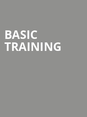 Basic Training at Pasant Theatre