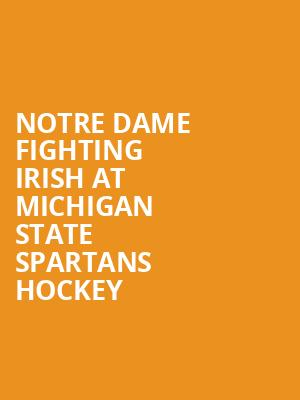 Notre Dame Fighting Irish at Michigan State Spartans Hockey at Munn Ice Arena