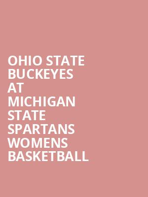 Ohio State Buckeyes at Michigan State Spartans Womens Basketball at Jack Breslin Student Events Center