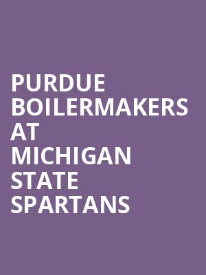 Purdue Boilermakers at Michigan State Spartans at Jack Breslin Student Events Center