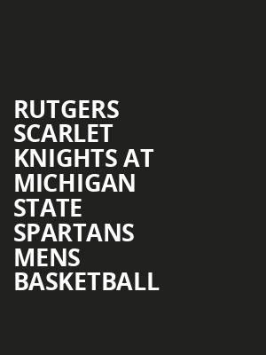 Rutgers Scarlet Knights at Michigan State Spartans Mens Basketball at Jack Breslin Student Events Center